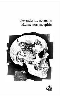 Alexander M. Neumann: Träume aus Morphin